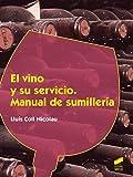 El vino y su servicio. Manual de sumillería (Hostelería y Turismo nº 69)