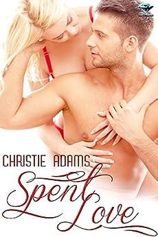 Spent Love by [Christie Adams]