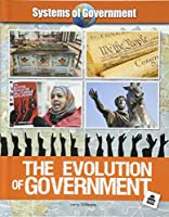 The Evolution of Government (Systems of Government)