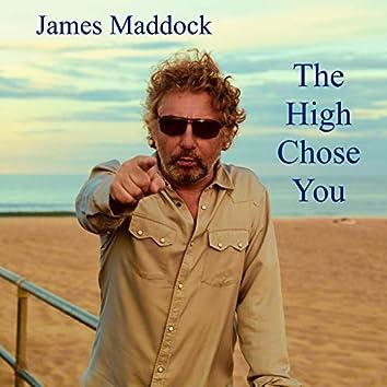 The High Chose You