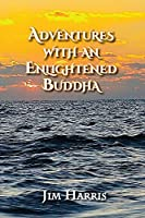 Adventures with an Enlightened Buddha