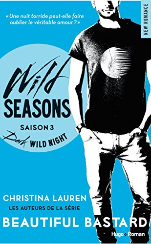 Wild Seasons - Saison 3 Dark wild night (NEW ROMANCE)