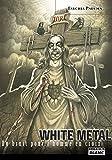 WHITE METAL Du bruit pour l'homme en croix (French Edition)