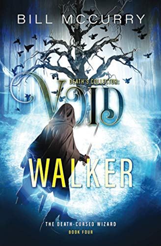 Death's Collector - Void Walker: A Snarky Sword and Sorcery Novel (The Death-Cursed Wizard)
