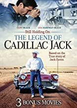 Still Holding On: The Legend of Cadillac Jack Includes 3 Bonus Movies