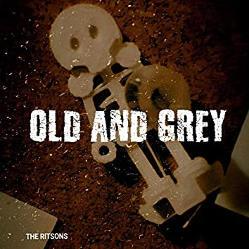Old And Grey