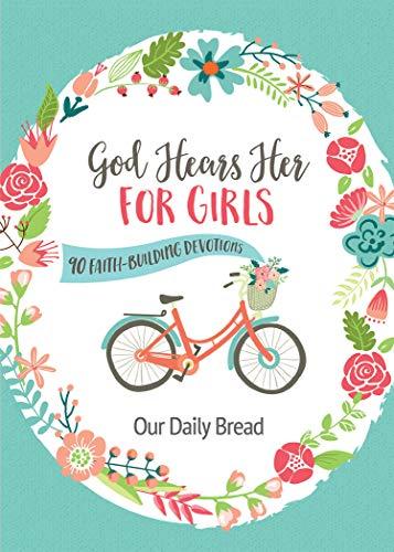 God Hears Her for Girls: 90 Faith-Building Devotions