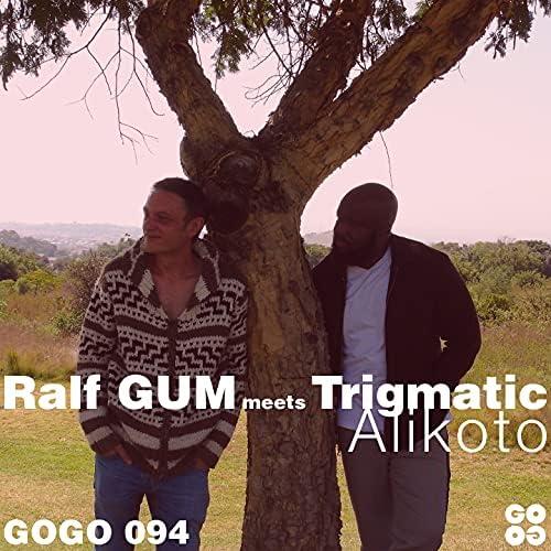 Ralf Gum & Trigmatic