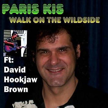 Walk on the Wildside (feat. David Hookjaw Brown)