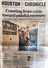Houston Chronicle, Sunday, September 1, 2017: Crawling from crisis toward painful recovery, chemical blasts, and various, and various
