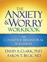 The Anxiety and Worry Workbook: The Cognitive Behavioral Solution PDF