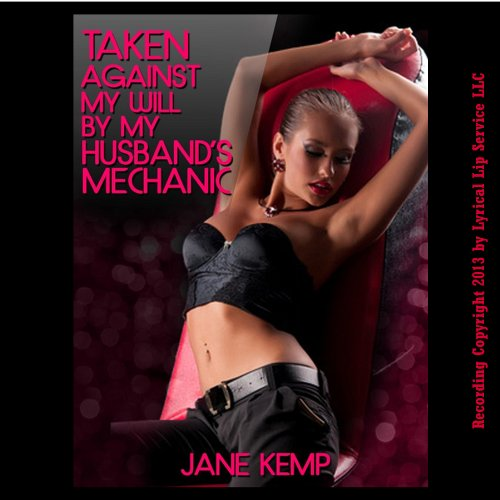 Taken Against My Will by My Husband's Mechanic cover art