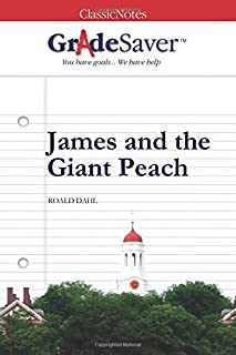 GradeSaver (TM) ClassicNotes: James and the Giant Peach