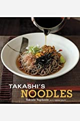 Takashi's Noodles: [A Cookbook] Kindle Edition