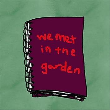 We Met in the Garden