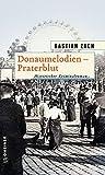 Donaumelodien - Praterblut: Historischer Kriminalroman (Historische Romane im GMEINER-Verlag)