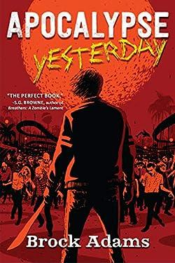 Apocalypse Yesterday: A Novel