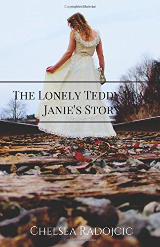 The Lonely Teddy Bear: Janie's Story: Janie's Story