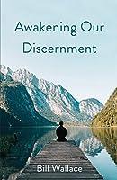 Awakening Our Discernment