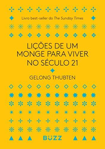 Lições de um monge para viver no século 21: Livro best-seller do The Sunday Times