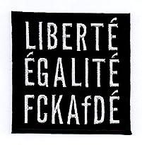 Liberté, Egalité, FCK-AfDe Aufnäher, 7,5 x 7,5 cm