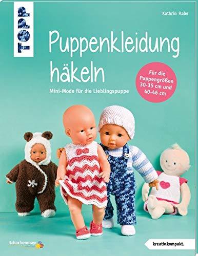 Puppenkleidung häkeln (kreativ.kompakt.): Mini-Mode für die Lieblingspuppe. Für Puppen der Größen 30-35 cm und 40-46 cm