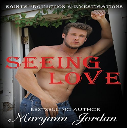 Seeing Love: Saints Protection & Investigations audiobook cover art