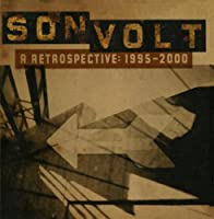 A Retrospective 1995-2000 (US Release) by Son Volt (2005-05-24)