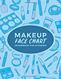 Makeup Face Chart (Workbook for Student): Blank Makeup Practice Workbook for Student Makeup Artists; Face Chart Cosmetic Pattern Highlighting and Contouring Techniques Practice Book