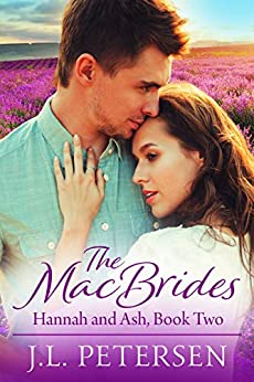 The MacBrides : Hannah and Ash by [J.L.  Petersen]