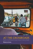 At the Crossroads: Nigerian Travel Writing and Literary Culture in Yoruba and English (African Articulations) (Volume 7)