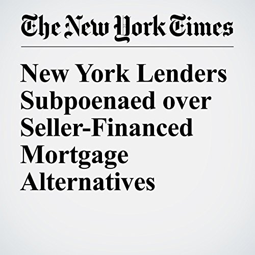 New York Lenders Subpoenaed over Seller-Financed Mortgage Alternatives audiobook cover art