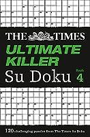 Times Ultimate Killer Su Doku Book 4, The (The Times Su Doku)