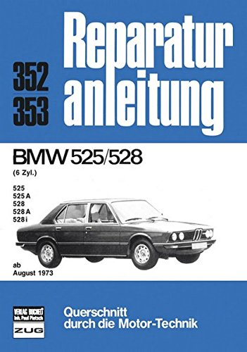 BMW 525/528  6 Zyl.  ab 08/1973 (Reparaturanleitungen)