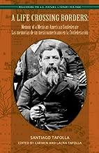 A LIFE Crossing حدود: memoir من mexican-american confederate/لاس memorias de Un mexicoamericano EN La confederacion (recovering في الولايات المتحدة Hispanic الأدبية Heritage)