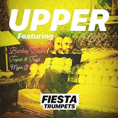 Upper Pop feat. Barbie Zaeth, Tapes & Toys & Myrr G