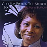 God Has Broken the Mirror to My Past (Feat. T. Harvey)
