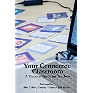 Your Connected Classroom: A Practical Guide for Teachers