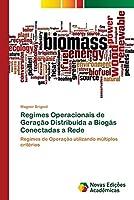 Regimes Operacionais de Geração Distribuída a Biogás Conectadas a Rede
