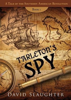 [ TARLETON'S SPY: A TALE OF THE SOUTHERN AMERICAN REVOLUTION, BOOK 1 Paperback ] Slaughter, David ( AUTHOR ) Jun - 10 - 2014 [ Paperback ]
