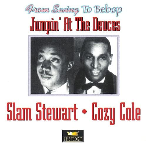 Slam Stewart & Cozy Cole