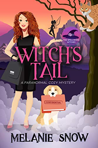 Witch's Tale: A Paranormal Cozy Mystery (The Spellwood Witches Book 1) by [Melanie Snow]