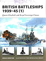 British Battleships 1939-45 (1): Queen Elizabeth and Royal Sovereign Classes (New Vanguard)