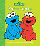 Pat-A-Cake and Other First Baby Games (Sesame Beginnings)