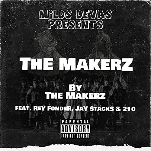 The Makerz feat. Rey Fonder, Jay Stacks & 210