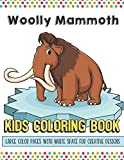 Wooly Mammoth Kids Coloring Book Large Color Pages With White Space For Creative Designs: Fun Activity Book for Travel at Home or While at School. Perfect for All Ages.