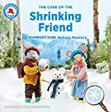 The Case of the Shrinking Friend: A Gumboot Kids Nature Mystery