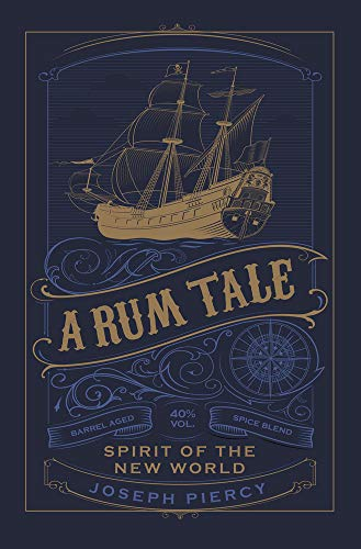 Piercy, J: Rum Tale: Spirit of the New World