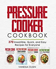 Pressure Cooker Cookbook: 370 Irresistible, Quick, and Easy Recipes for Everyone