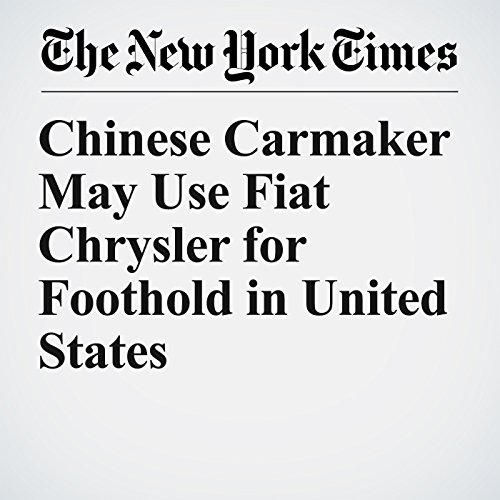 Chinese Carmaker May Use Fiat Chrysler for Foothold in United States copertina
